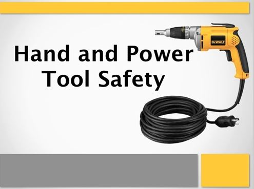 Safety -Hand and Power Tools